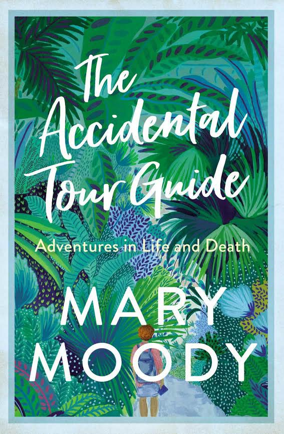 The Accidental Tour Guide Adventures In Life And Death